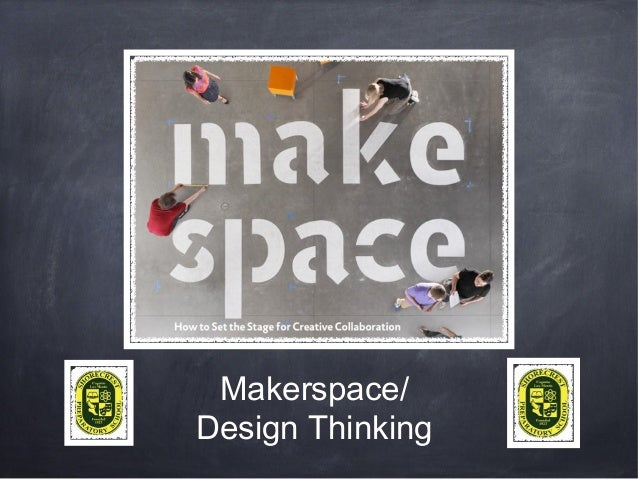 Makerspace/ Design Thinking