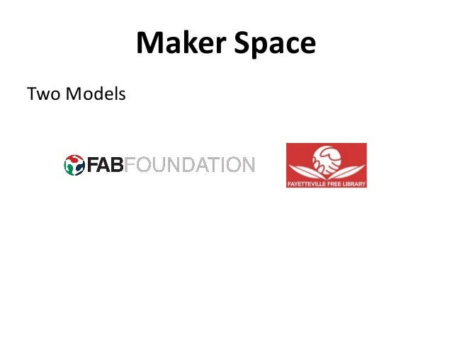 Maker Space Two Models