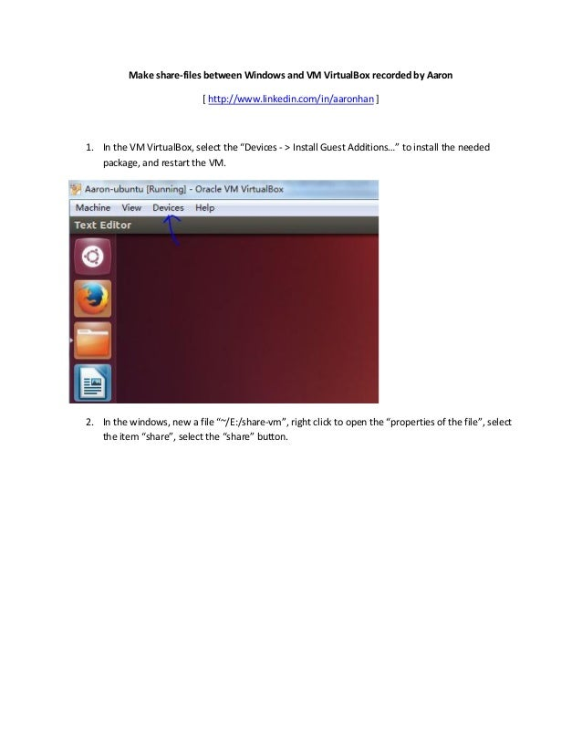 Make share-files between Windows and VM VirtualBox recorded by Aaron [ http://www.linkedin.com/in/aaronhan ]  1. In the VM...