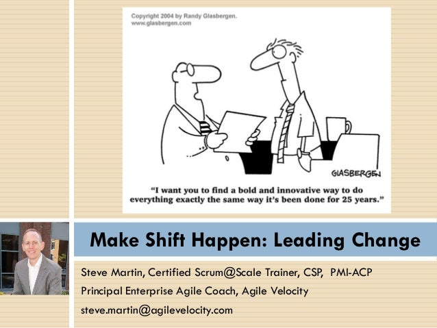 Steve Martin, Certified Scrum@Scale Trainer, CSP, PMI-ACP Principal Enterprise Agile Coach, Agile Velocity steve.martin@ag...