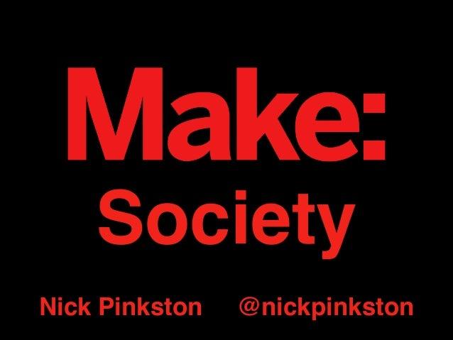 Society Nick Pinkston @nickpinkston