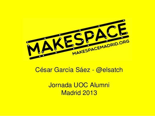 César García Sáez - @elsatchJornada UOC AlumniMadrid 2013