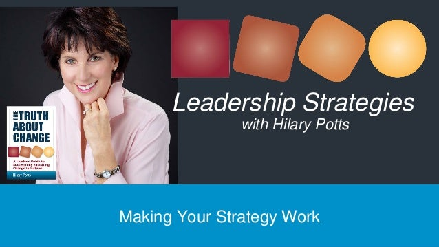 Making Your Strategy Work Leadership Strategies with Hilary Potts