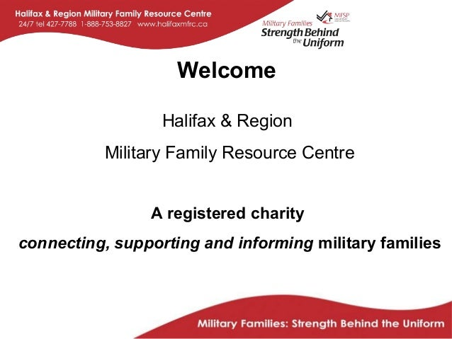 Welcome                  Halifax & Region           Military Family Resource Centre                A registered charitycon...