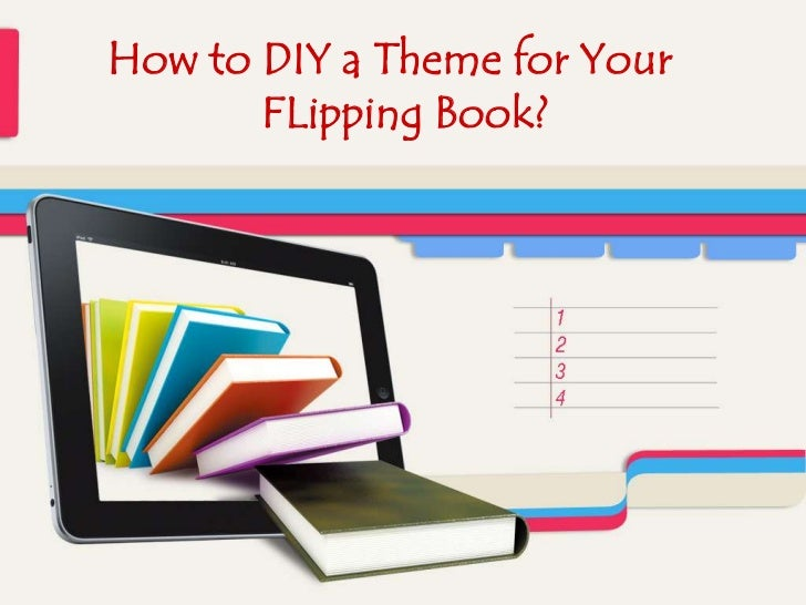 How to DIY a Theme for Your       FLipping Book?