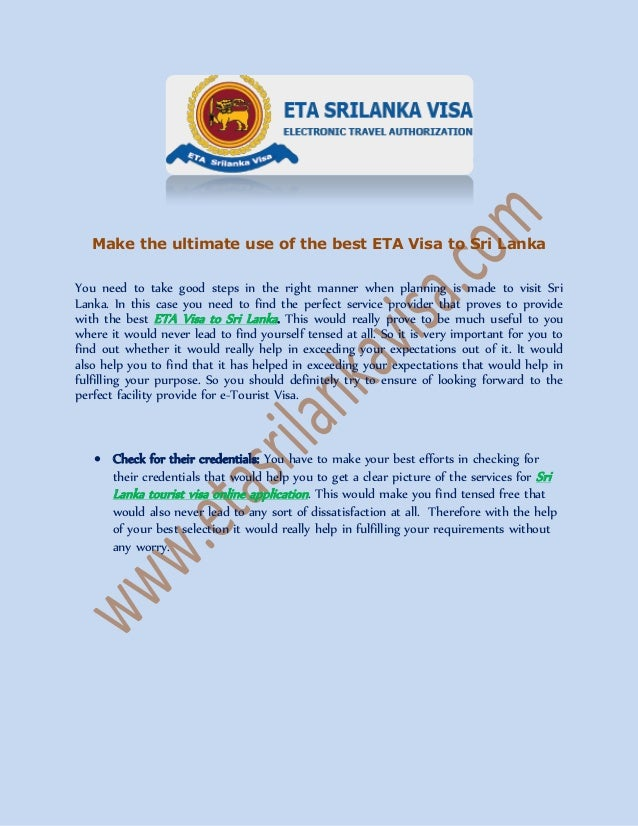Make the ultimate use of the best ETA Visa to Sri Lanka You need to take good steps in the right manner when planning is m...