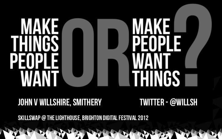 john v willshire, smithery                            twitter - @willshSkillswap @ The Lighthouse, Brighton Digital Festiv...