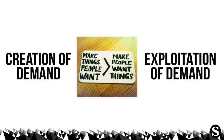 creation of               exploitation  demand                   of demand                 not a               choice,    ...