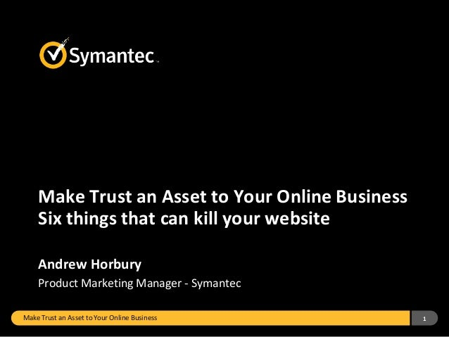 Make Trust an Asset to Your Online Business 1Make Trust an Asset to Your Online BusinessSix things that can kill your webs...