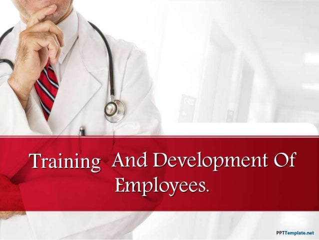 Training And Development Of Employees.
