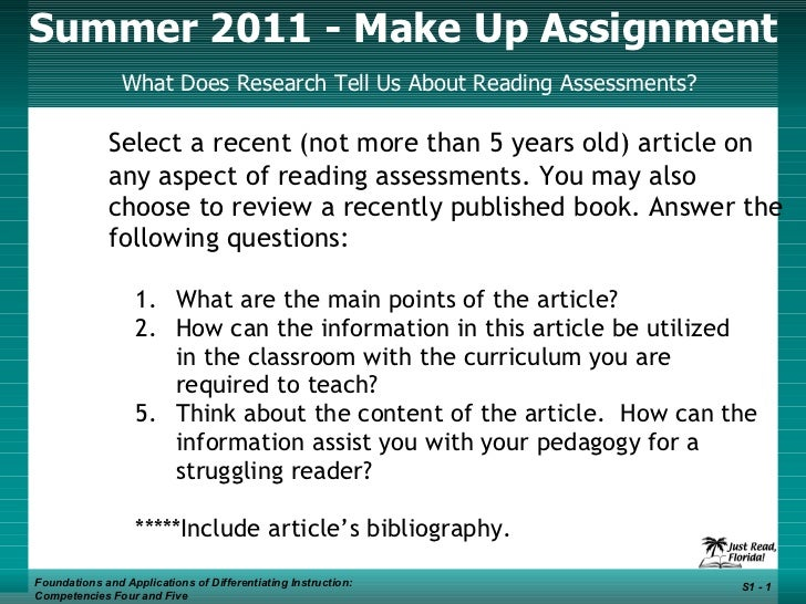 Summer 2011 - Make Up Assignment   What Does Research Tell Us About Reading Assessments? Foundations and Applications of D...