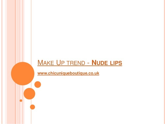 MAKE UP TREND - NUDE LIPSwww.chicuniqueboutique.co.uk