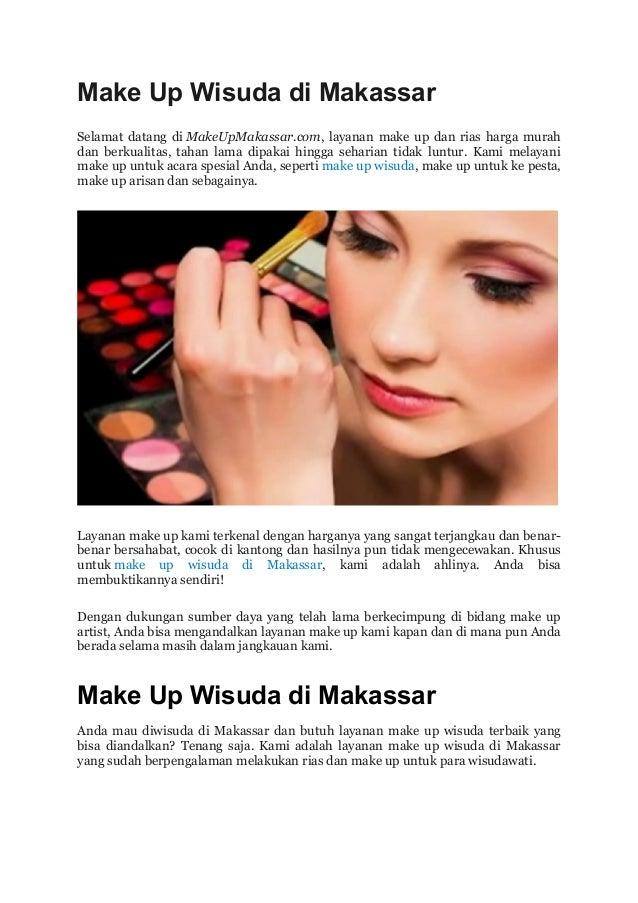Make Up Wisuda di Makassar Selamat datang di MakeUpMakassar.com, layanan make up dan rias harga murah dan berkualitas, tah...