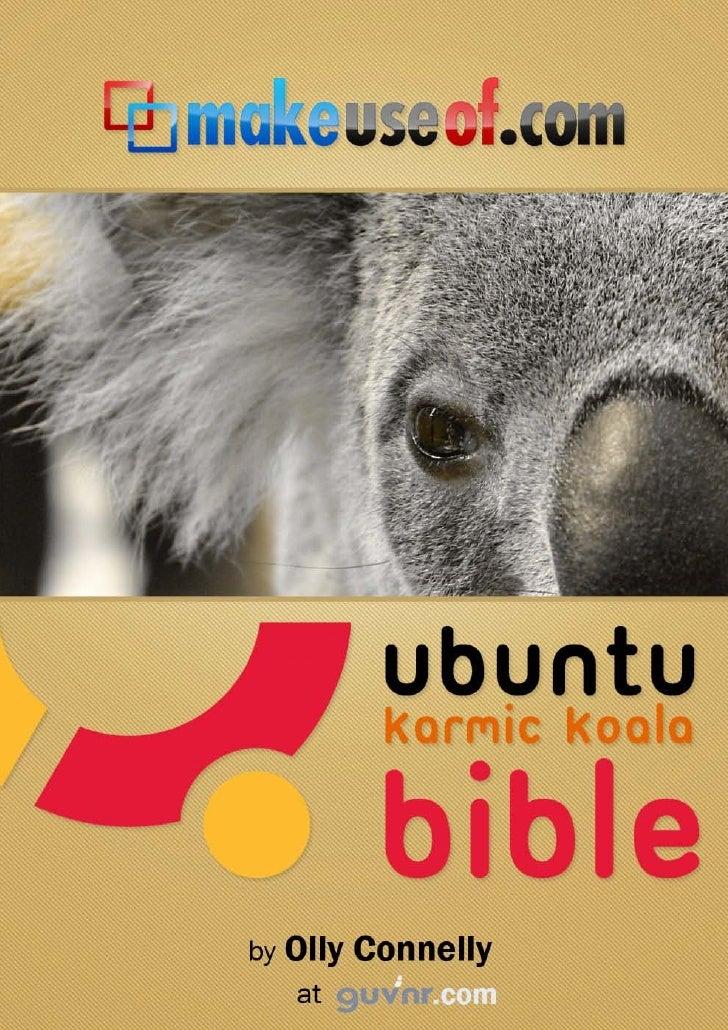 Ubuntu Karmic Koala Bible                                 This page intentionally left blank     2      guvnr.com