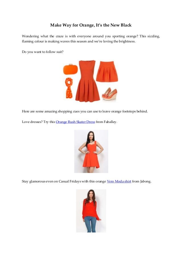 Make Way for Orange, It's the New Black Wondering what the craze is with everyone around you sporting orange? This sizzlin...