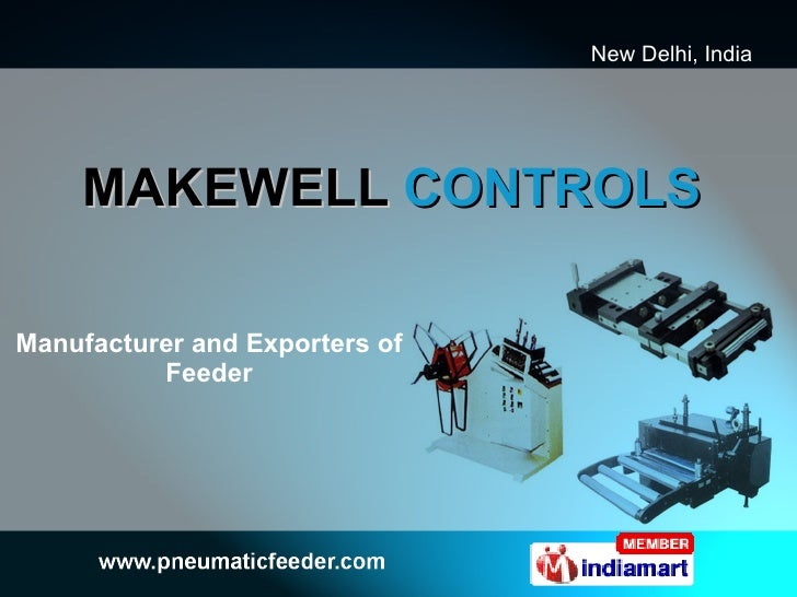 MAKEWELL  CONTROLS Manufacturer and Exporters of Feeder