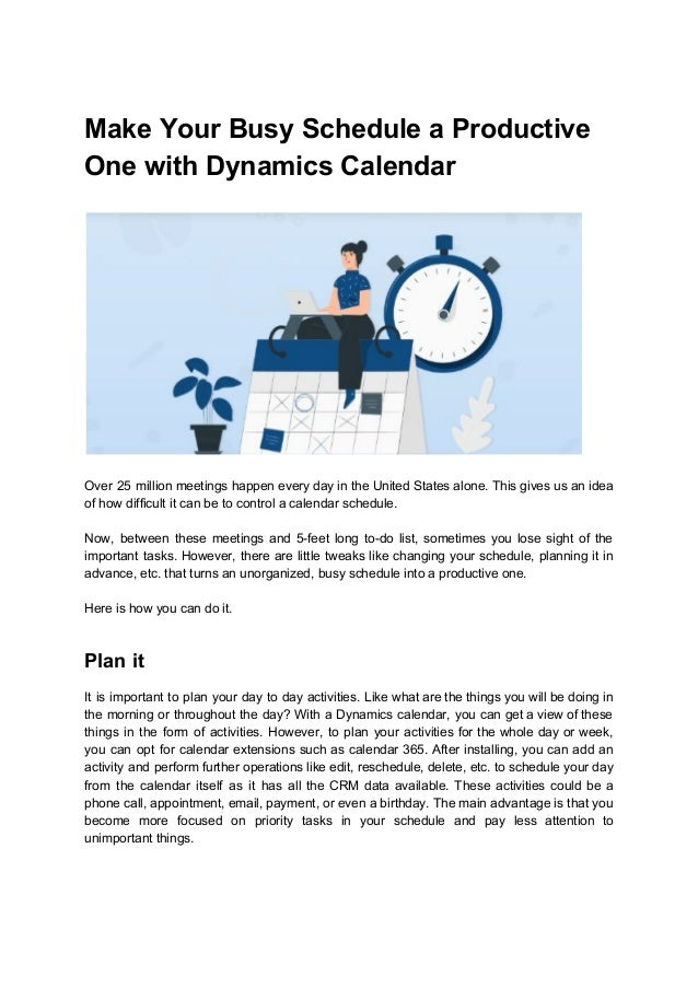 Make Your Busy Schedule a Productive One with Dynamics Calendar Over 25 million meetings happen every day in the United St...
