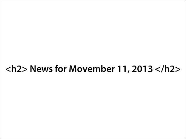 <h2> News for Movember 11, 2013 </h2>