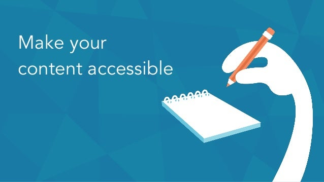 Make your content accessible