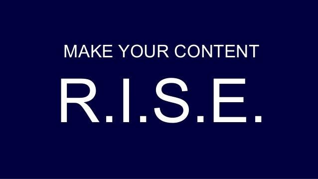 MAKE YOUR CONTENT R.I.S.E.