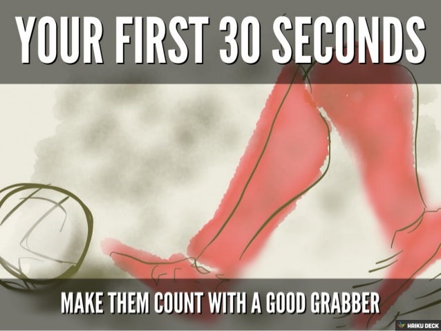 Make Your First 30 Seconds Count