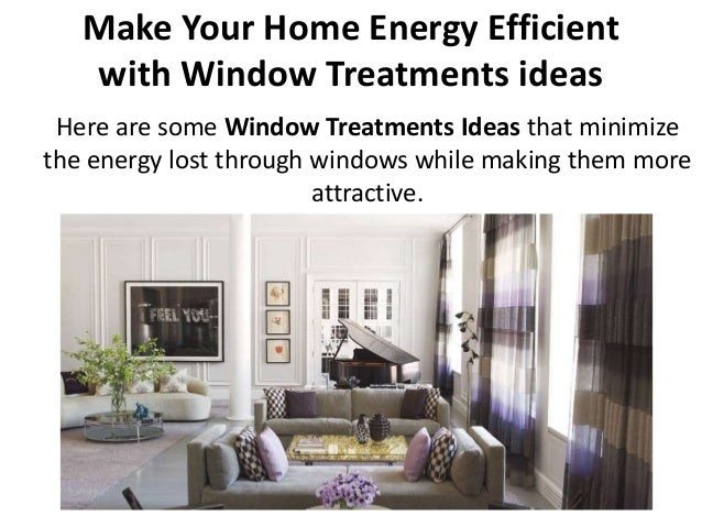 Your home energy efficient with window treatments ideas for What makes a window energy efficient