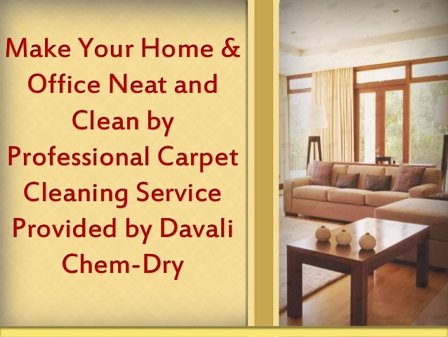 Make Your Home Amp Office Neat And Clean By Professional