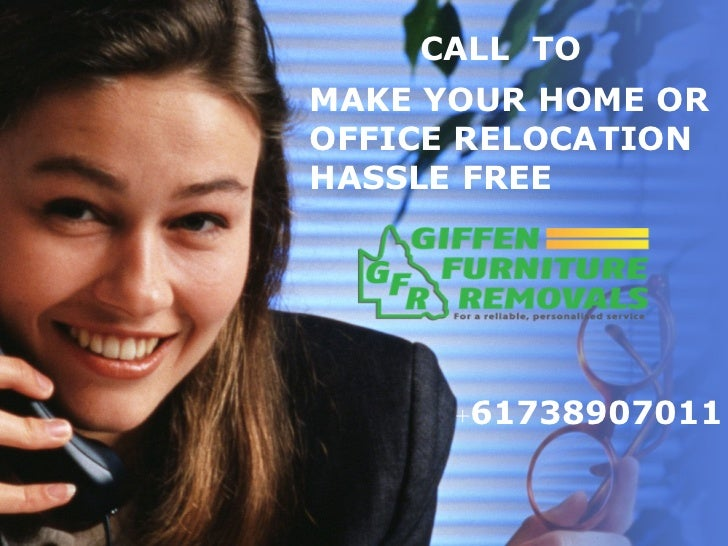 MAKE YOUR HOME OR OFFICE RELOCATION HASSLE FREE CALL  TO + 61738907011