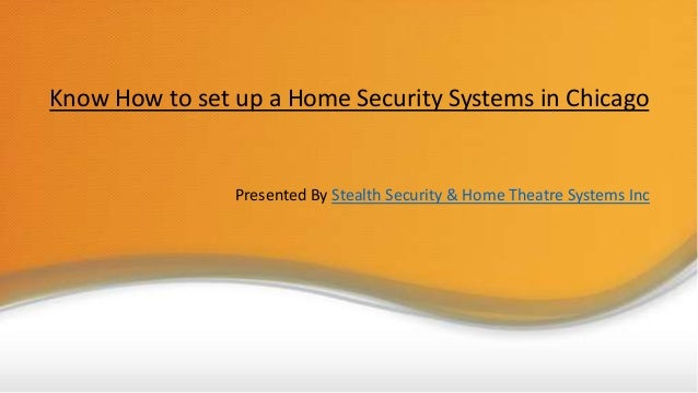Learn, how a home security system makes you tension free