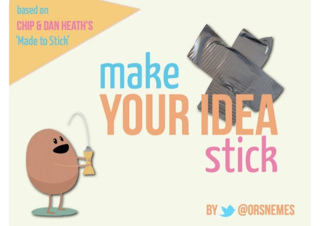 Make your idea stick by @orsnemes