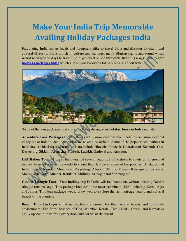 Make Your India Trip Memorable Availing Holiday Packages India Fascinating India invites locals and foreigners alike to tr...