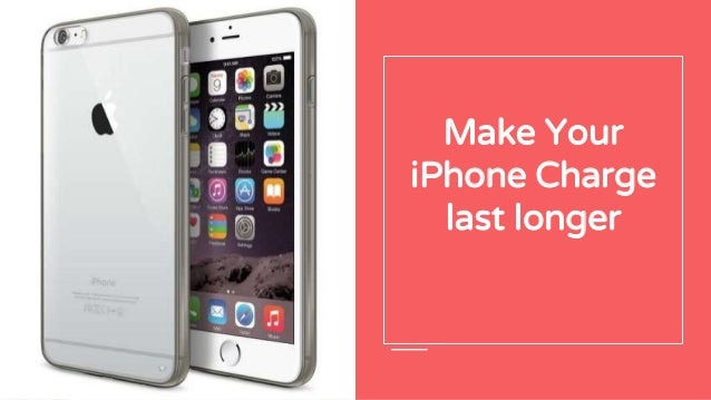 Make Your iPhone Charge last longer