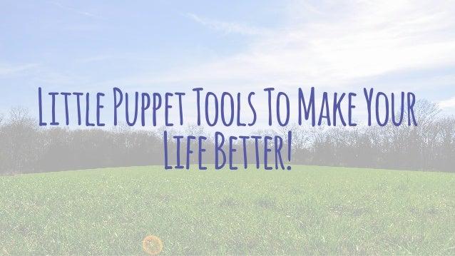 LittlePuppetToolsToMakeYour LifeBetter!