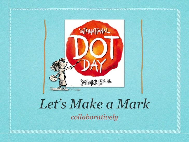 Let's Make a Mark    collaboratively