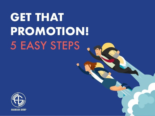 GET THAT PROMOTION! 5 EASY STEPS