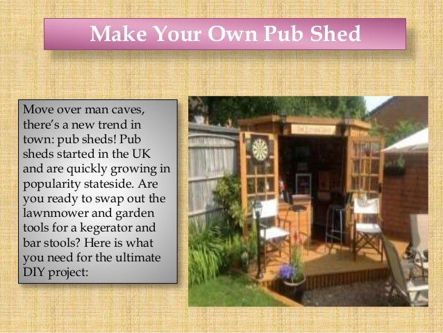 Build Your Own Man Cave Shed : Make your own pub shed