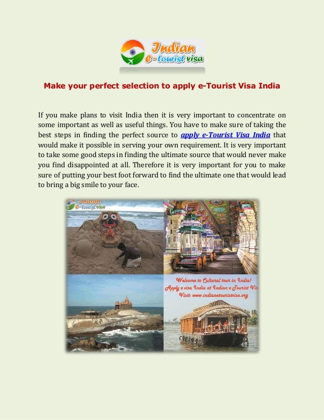 Make your perfect selection to apply e-Tourist Visa India If you make plans to visit India then it is very important to co...