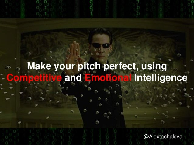 @Alextachalova Make your pitch perfect, using Competitive and Emotional Intelligence @Alextachalova