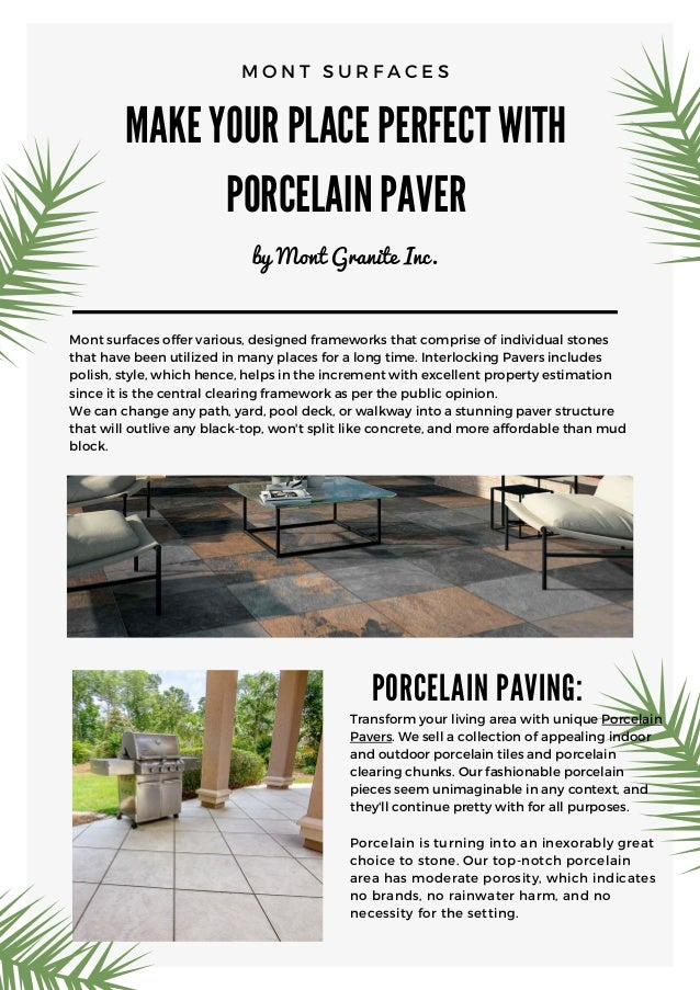 MAKE YOUR PLACE PERFECT WITH PORCELAIN PAVER by Mont Granite Inc. M O N T S U R F A C E S Mont surfaces offer various, des...