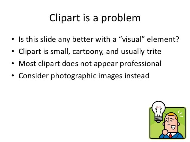 Clipart is a problem• Is