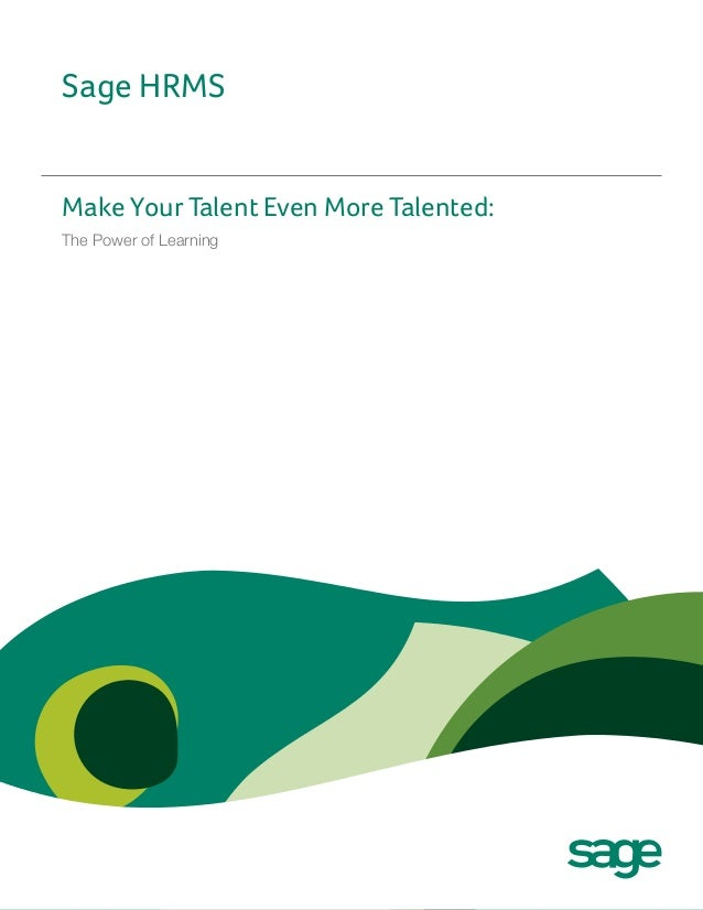 Sage HRMSMake Your Talent Even More Talented:The Power of Learning