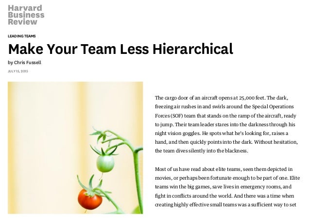 LEADING TEAMS Make Your Team Less Hierarchical by Chris Fussell JULY 15, 2015 The cargo door of an aircraft opens at 25,00...