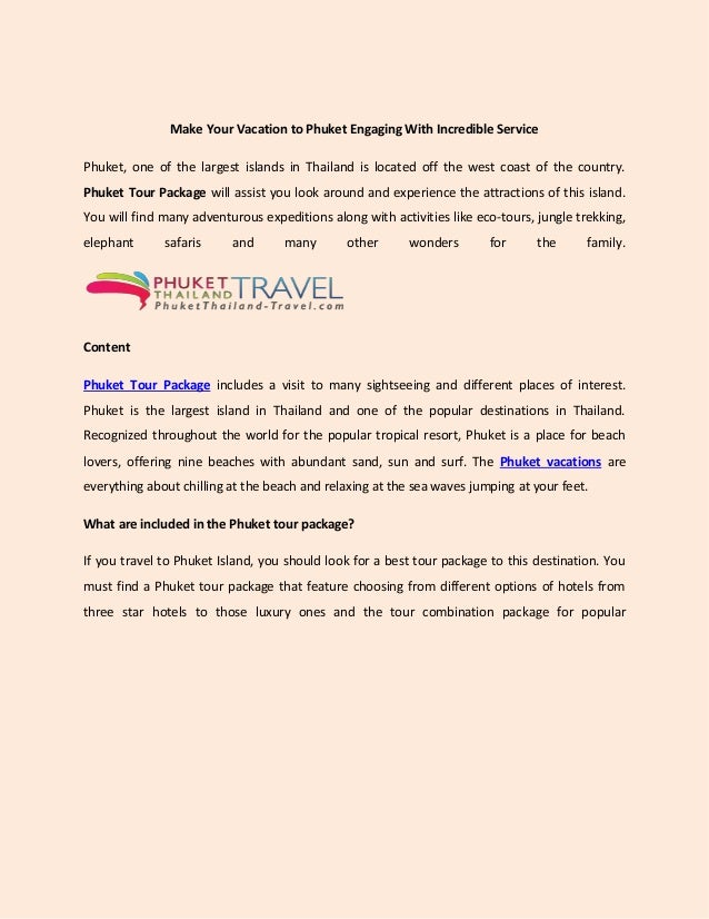 Make Your Vacation to Phuket Engaging With Incredible Service Phuket, one of the largest islands in Thailand is located of...
