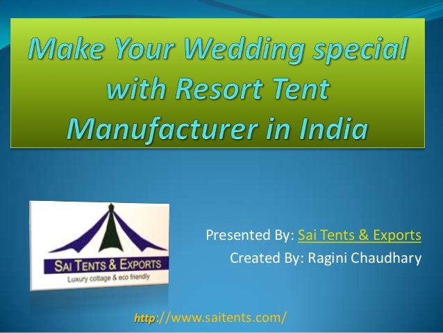 Presented By: Sai Tents & Exports Created By: Ragini Chaudhary  http://www.saitents.com/
