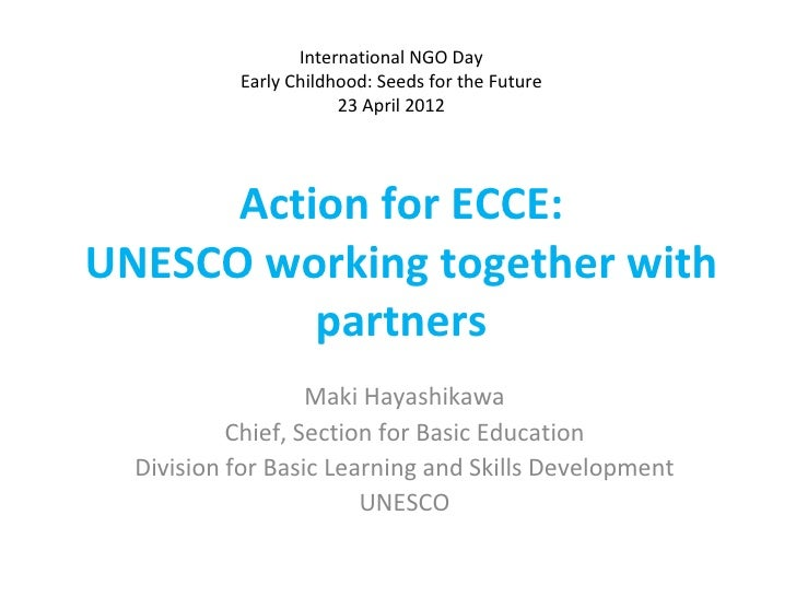 International NGO Day           Early Childhood: Seeds for the Future                       23 April 2012      Action for ...