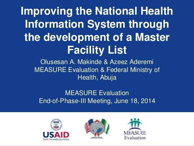 Improving the National Health Information System through the development of a Master Facility List Olusesan A. Makinde & A...