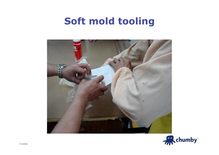 Soft mold tooling                                   TM     11/2008