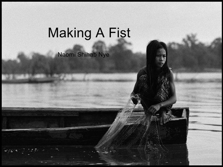 Making A Fist  Naomi Shihab Nye