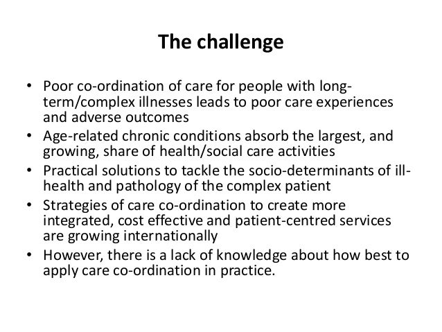 effective care co-ordination essays Caregivers is a cornerstone of successful system redesign, and acos  care  coordination and patient safety, preventive  a longer version of this essay.