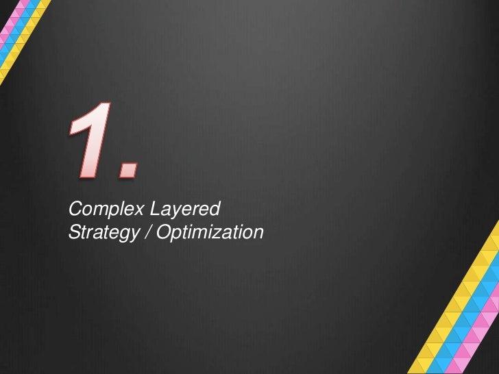 Complex LayeredStrategy / Optimization